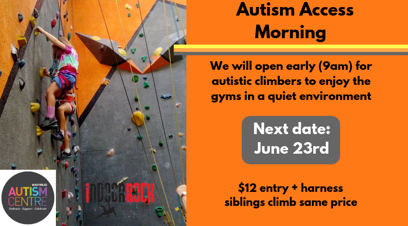"Two young children climb at one of our gyms. Image text reads: ""Autism Access Morning. We will open our gyms early (9am-10am) for autistic climbers to enjoy our gyms in a quiet environment. Next date: June 23rd. $12 entry + harness, siblings climb same price."""