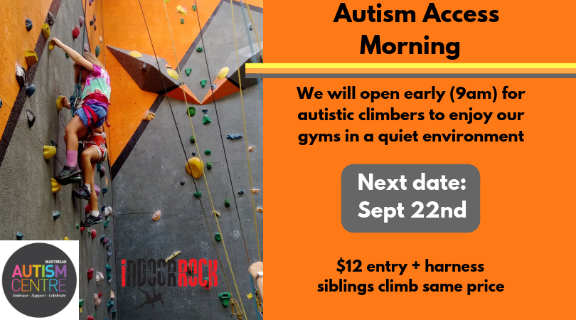 "Two young children climb beside each other on one of our walls. Image text reads: ""Autism Access Morning. We will open early (9am) for autistic climbers to enjoy our gyms in a quiet environment. Next date: Sept 22nd, $12 entry +harness, siblings climb same price."""