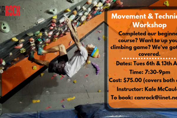 """A man climbs on a steep wall in one of our bouldering caves. Image text reads: """"Movement & Technique Workshop. Completed our beginner course? Want to up your climbing game? We've got you covered. Dates: Tues 6th & 13th Aug, Time: 7:30-9pm, Cost: $75 (covers both days), Instructor: Kaley McCauley, To book: canrock@iinet.net.au"""""""