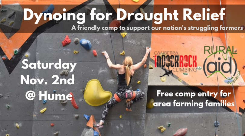 "A woman climbs on a steep wall during a climbing competition. Image text reads: ""Dynoing for Drought Relief, a friendly comp to support our nation's struggling farmers, Saturday Nov. 2nd @ Hume, free comp entry for area farming families."""