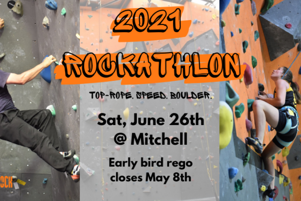 """Photos of two climbers, one bouldering and one top-roping. Image text reads: """"2021 Rockathlon, top-rope, speed, boulder. Sat, June 26th @ Mitchell, early bird rego closes May 8th."""""""