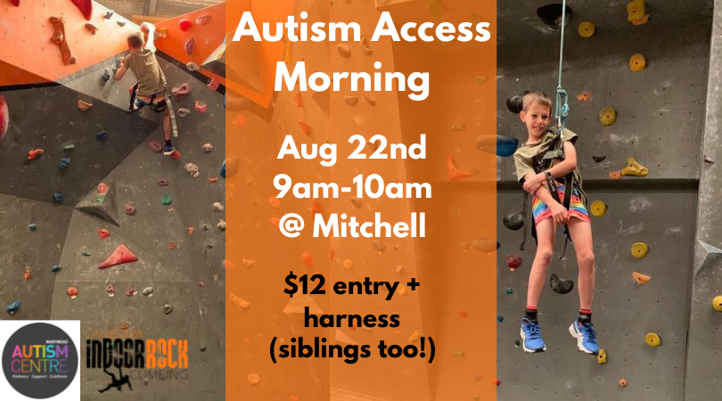 """Two photos of a young climber at our Mitchell facility. Image text reads """"Autism Access Morning, Aug 22nd 9am-10am @ Mitchell, $12 entry + harness (siblings too!)"""""""